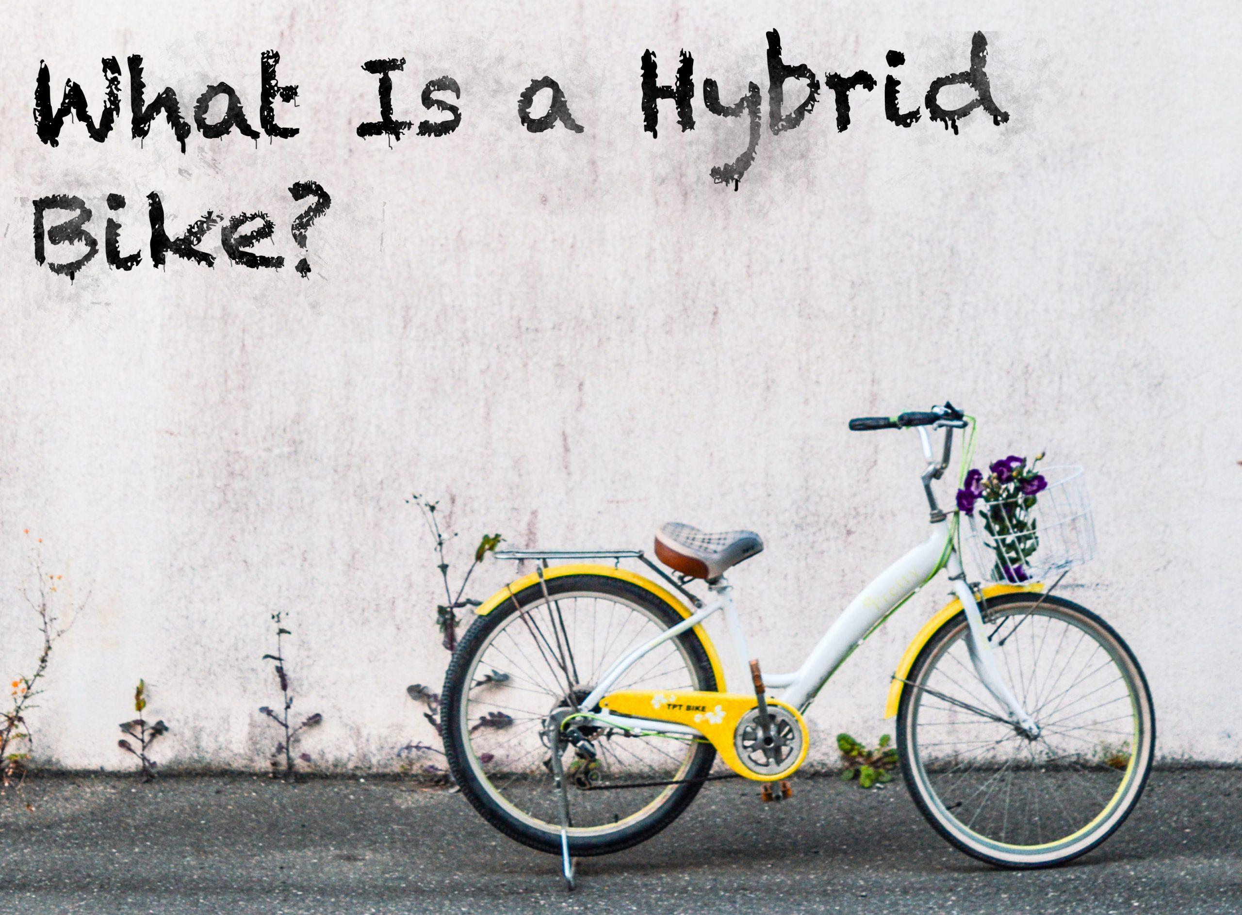 What Is a Hybrid bike?